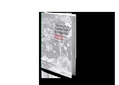 Mujeres en la Guerra Civil y la Posguerra